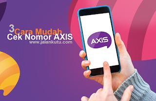 3 Cara Cek Nomor Axis Sendiri Terbaru