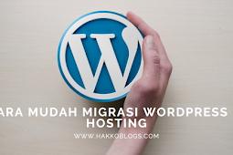 Cara mudah Migrasi wordpress di hosting