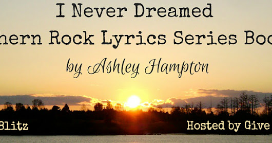 Release Blitz: I Never Dreamed by Ashley Hampton