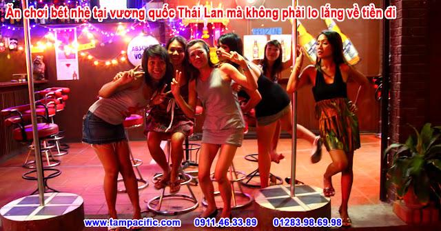 Ăn chơi bét nhè tại vương quốc Thái Lan mà không phải lo lắng về tiền đi