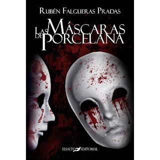Reseña de Las mascaras de porcelana - Ruben Falgueras Prada