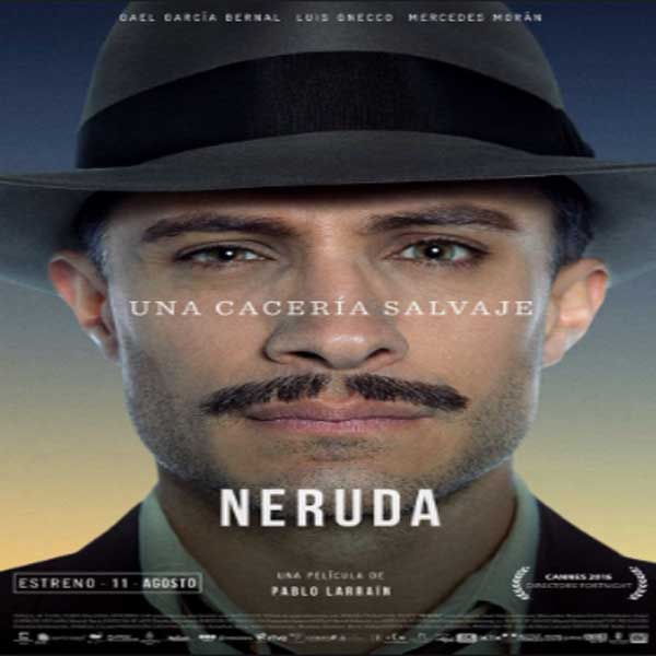 Neruda, Film Neruda, Neruda Synopsis, Neruda Trailer, Neruda Review, Download Poster Film Neruda 2016