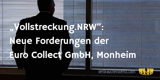 """Titel: """"Vollstreckung.NRW"""": Neue Forderungen der Euro Collect GmbH, Monheim"""