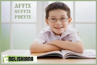 Imbuhan dan contohnya dalam Bahasa Inggris (Affix) – Prefix & Suffix
