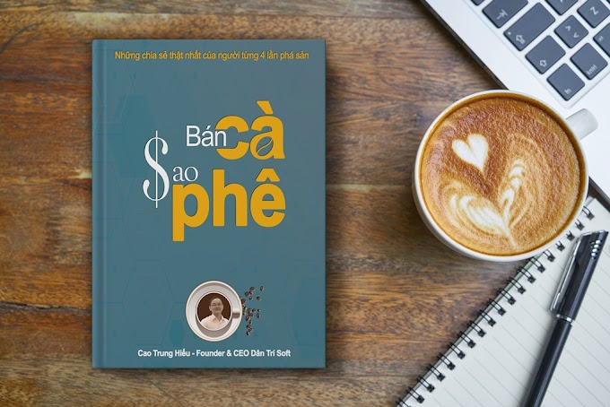 """Ebook """"bán CÀ sao PHÊ"""": cẩm nang thực chiến mở quán cà phê từ A tới Z"""