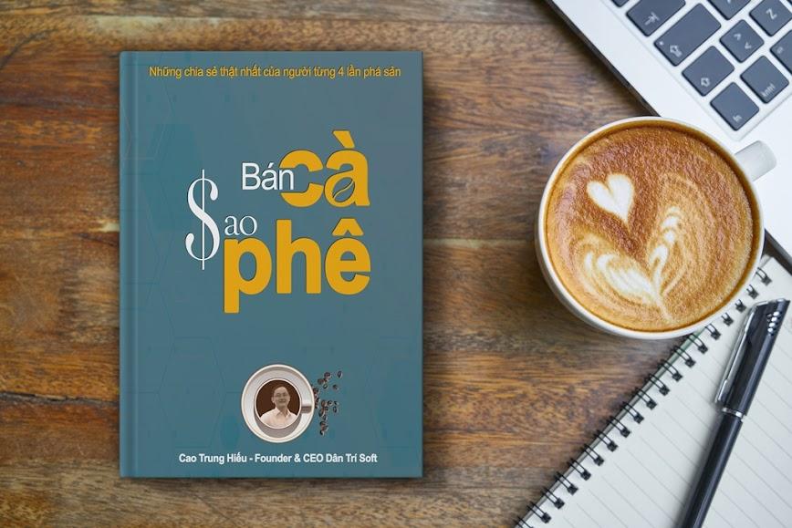 Ebook bán CÀ sao PHÊ: kinh nghiệm thực tiễn mở quán cà phê từ A tới Z