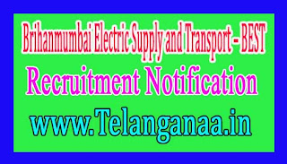 Brihanmumbai Electric Supply and Transport – BEST Recruitment Notification Last Date13-12-2016