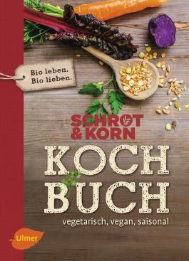 Schrot&Korn Kochbuch, Ulmer Verlag
