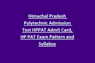 Himachal Pradesh Polytechnic Admission Test HPPAT Admit Card, HP PAT Exam Pattern and Syllabus