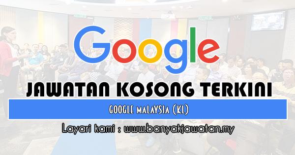 Jawatan Kosong 2019 di Google Malaysia (KL)