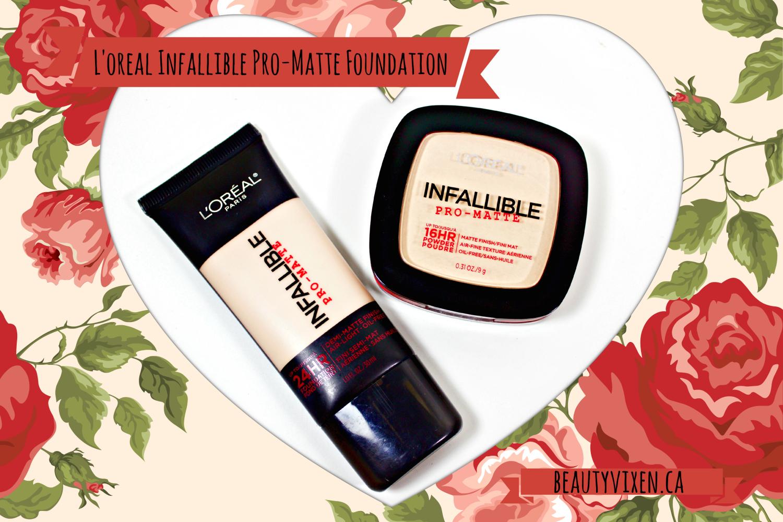 Beauty Vixen Loreal Infallible Pro Matte Foundation And Powder Review Paris