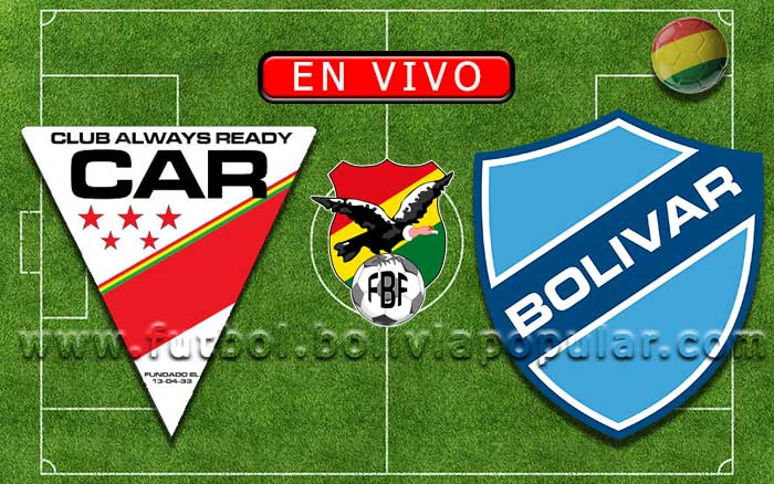 【En Vivo】Always Ready vs. Bolívar - Torneo Clausura 2019
