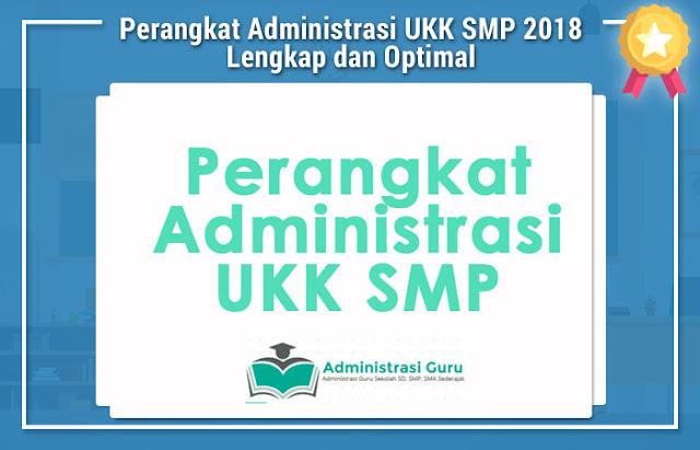 Perangkat Administrasi UKK SMP 2018 Lengkap dan Optimal