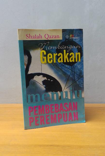 MEMBANGUN GERAKAN MENUJU PEMBEBASAN PEREMPUAN, Shalah Qazan