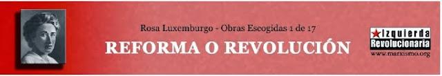 http://www.marxists.org/espanol/luxem/01Reformaorevolucion_0.pdf