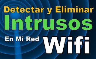 como expulsar y bloquear dispositivos intrusos de mi red wifi facil y rapido