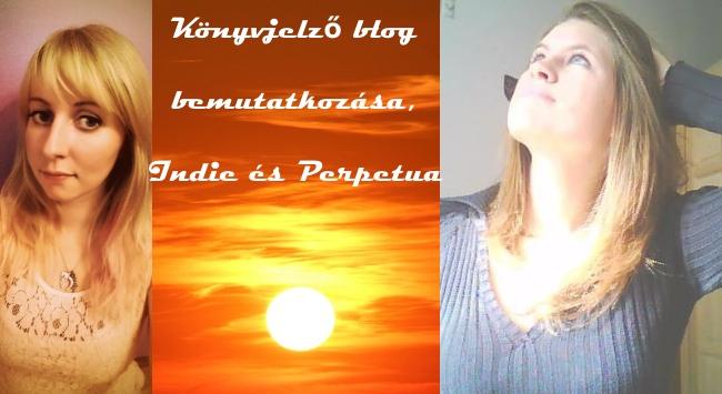 Könyvjelző blog bemutatkozása, Indie és Perpetua