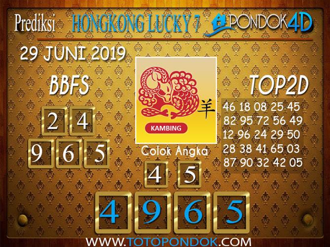 Prediksi Togel HONGKONG LUCKY 7 PONDOK4D 29 JUNI 2019