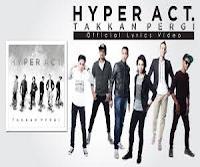 Chord dan Lirik Lagu Hyper Act - Takkan Pergi