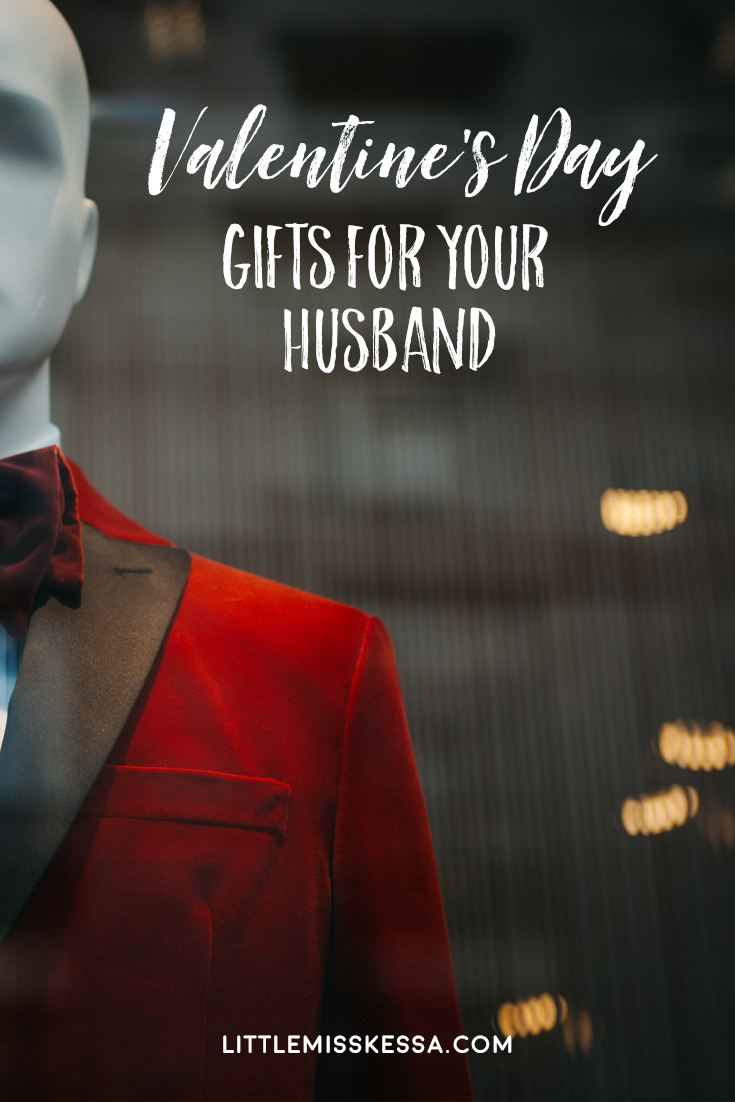 VALENTINE'S DAY GIFTS FOR YOUR HUSBAND - A Day In The Life Of This ...
