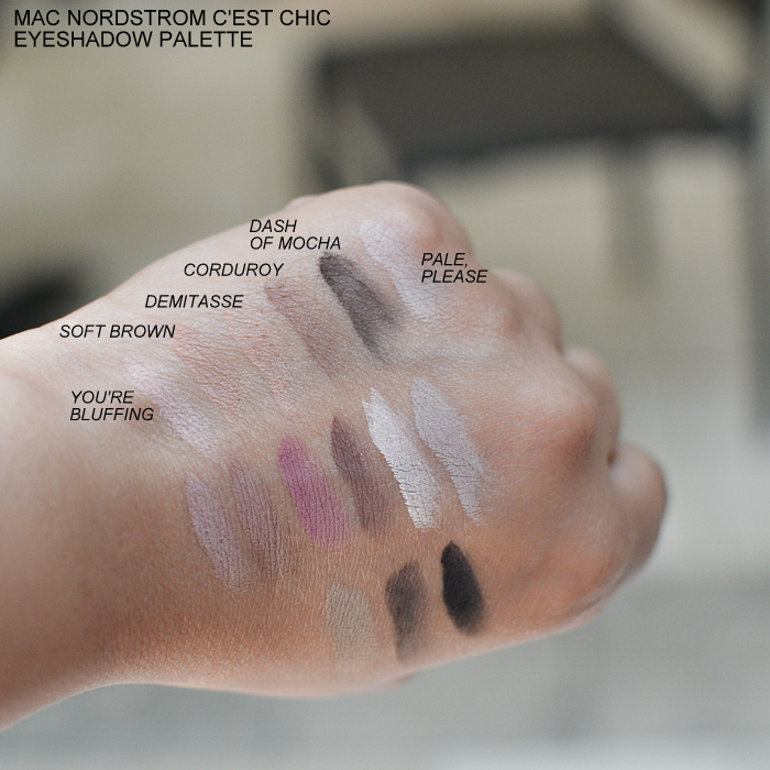 MAC Nordstrom C'est Chic Eyeshadow Palette - Swatches Youre Bluffing Soft Brown Demitasse Corduroy Dash of Mocha Pale Please