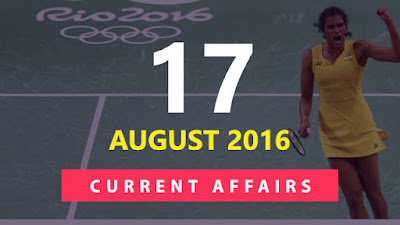 Current Affairs 17 August 2016