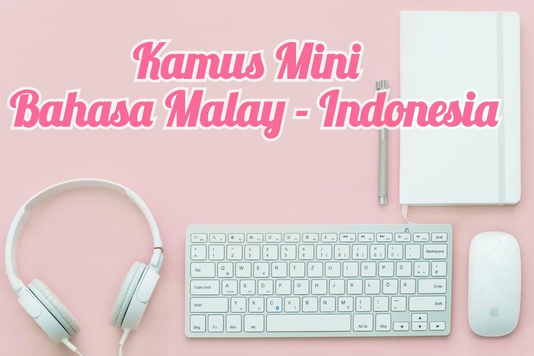 Kamus bahasa Malay (malaysia dan singapura) lengkap dengan arti