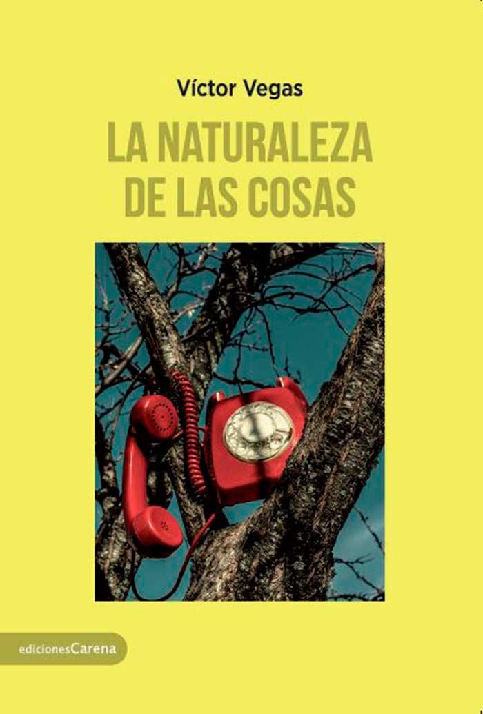 La naturaleza de las cosas, el nuevo libro del escritor venezolano Víctor Vegas