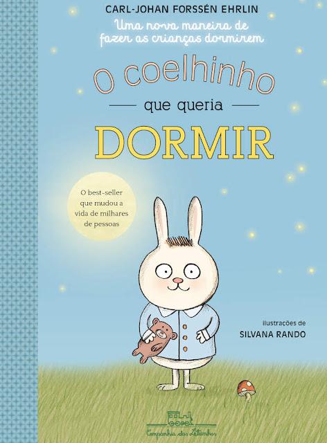 O coelhinho que queria dormir Uma nova maneira de fazer as crianças dormirem - Carl-Johan Forssén Ehrlin