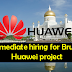 IMMEDIATE HIRING FOR BRUNEI HUAWEI PROJECT