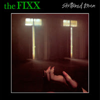 Shuttered room. The Fixx