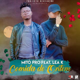 Mitó Pro feat Lea K - Comida De Ontem