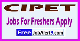 CIPET Recruitment 2017 Jobs For Freshers Apply