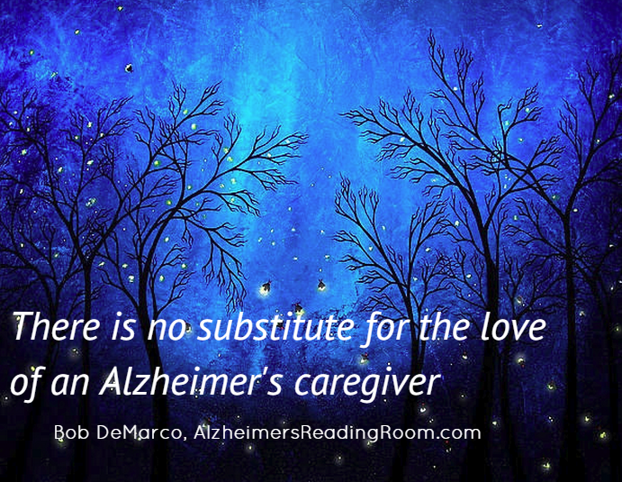 Quote There is no substitute for the love of an Alzheimer's caregiver
