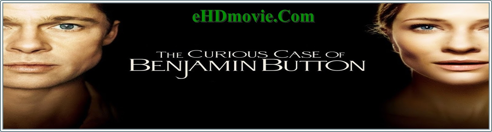 The Curious Case of Benjamin Button 2008 Full Movie Dual Audio [Hindi – English] 720p - 480p ORG BRRip 500MB - 1.4GB ESubs Free Download