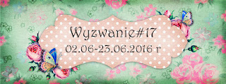 http://like-chellenges.blogspot.com/2016/06/wyzwanie-17.html
