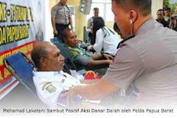 Mohamad Lakotani Sambut Positif Aksi Donor Darah oleh Polda Papua Barat