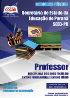 Apostila Concurso PROFESSOR Secretaria de Estado da Educação do Paraná - SEED-PR - Apostilas Opção