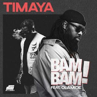 Timaya Feat. Olamide - Bam Bam