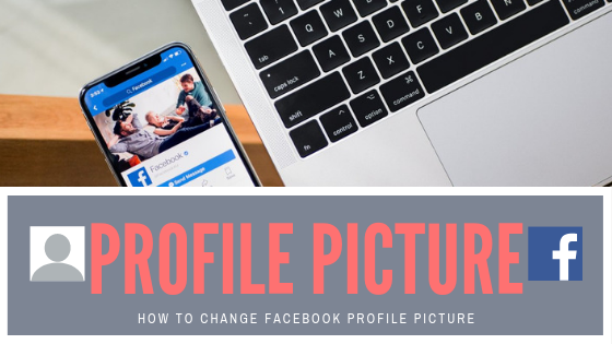 How Do I Change Facebook Profile Picture<br/>