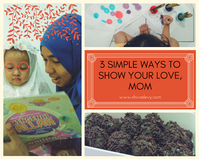 3 Simple Ways to Show Your Love, Mom