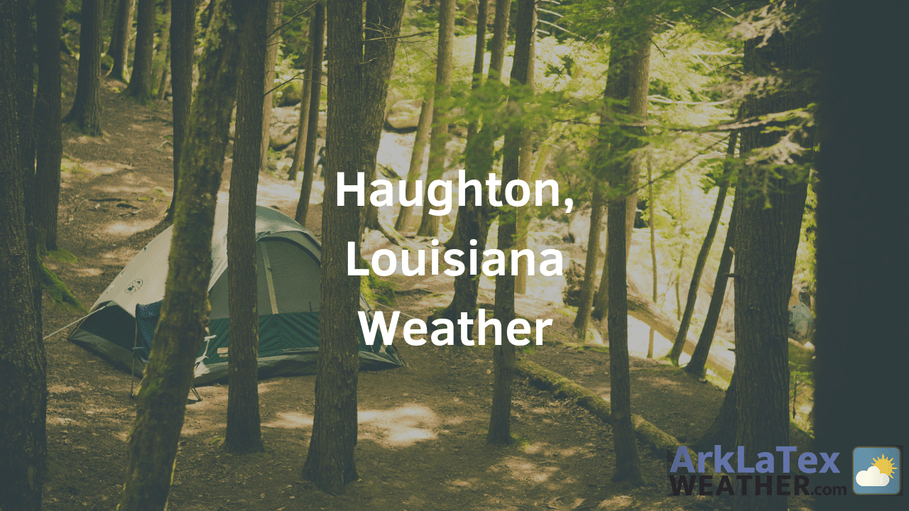 Haughton, Louisiana, Weather Forecast, Bossier Parish, Haughton weather, HaughtonNews.com, ArkLaTexWeather.com