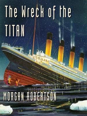 Morgan Robertson Le Naufrage Du Titan : morgan, robertson, naufrage, titan, Saviez-Vous, Roman, Avait, Prédit, Naufrage, Titanic