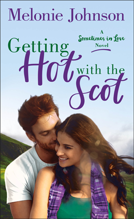 New Release: Getting Hot With the Scot by Melonie Johnson + Excerpt | About That Story