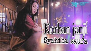 Lirik Lagu Korban Janji - Syahiba Saufa