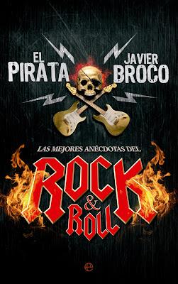 Las mejores anécdotas del rock& roll - El Pirata, Javier Broco (2015)