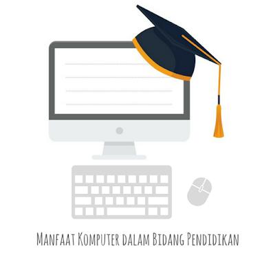 5 Manfaat Komputer dalam Bidang Pendidikan