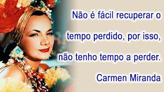 Resultado de imagem para frases de Carmen Miranda