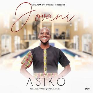Music: Jovani - Asiko (Prod. Iceberg Beatz) || @badejosope