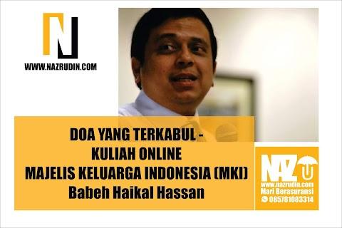 DOA YANG TERKABUL - KULIAH ONLINE MAJELIS KELUARGA INDONESIA (MKI) Babeh Haikal Hassan